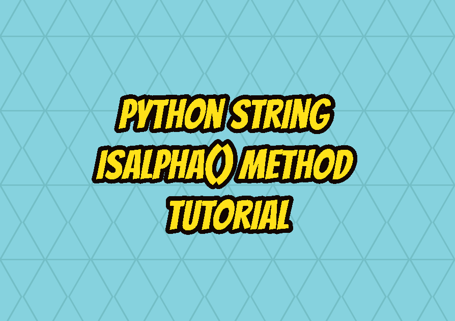 Python String isalpha() Method Tutorial