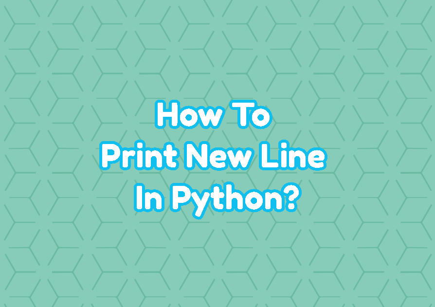 How To Print New Line In Python?
