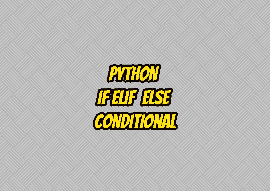 Python If..Elif..Else Conditional