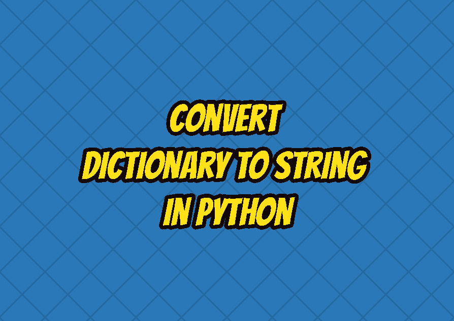 Convert Dictionary To String In Python