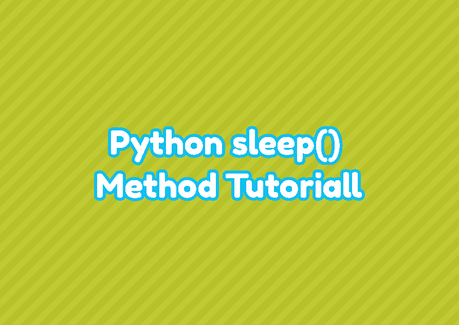 Python sleep() Method Tutorial