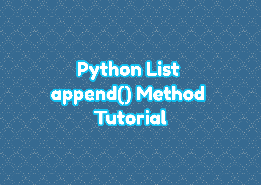 Python List append() Method Tutorial