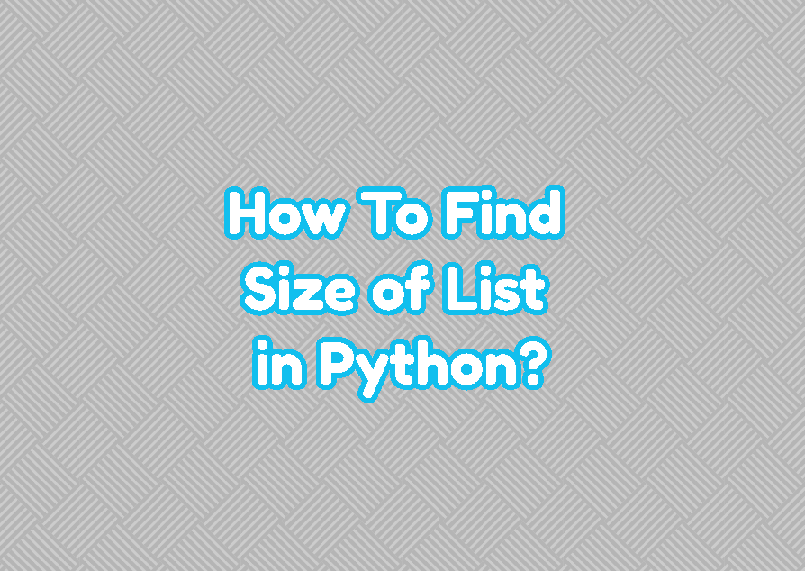 How To Find Size of List in Python?