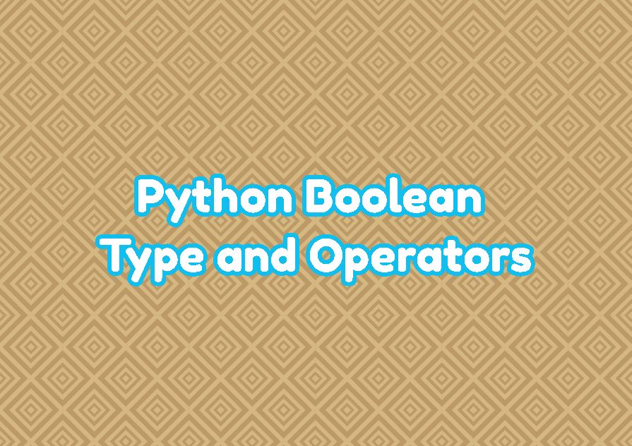 Python Boolean Type and Operators