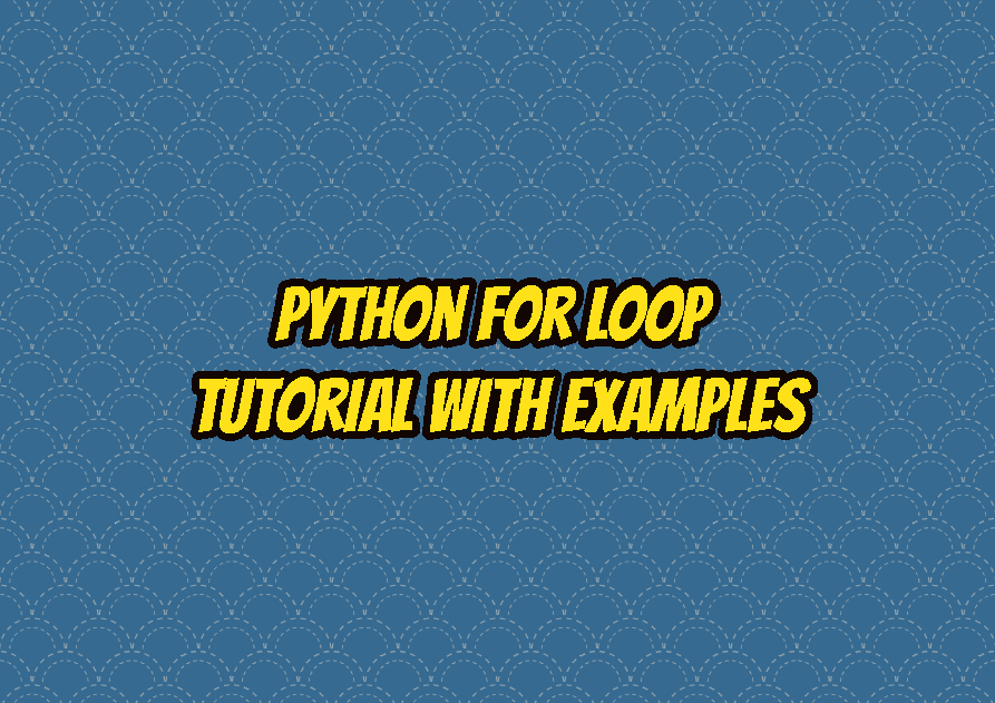 Python for Loop Tutorial with Examples