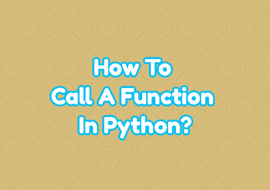 How To Call A Function/Method In Python?