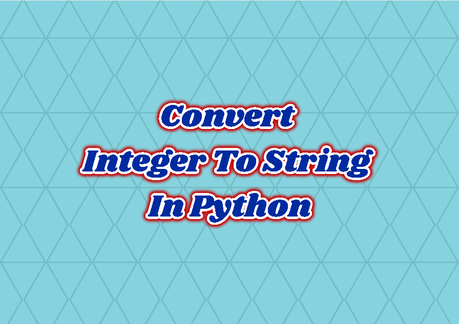 Convert Integer (int) To String In Python