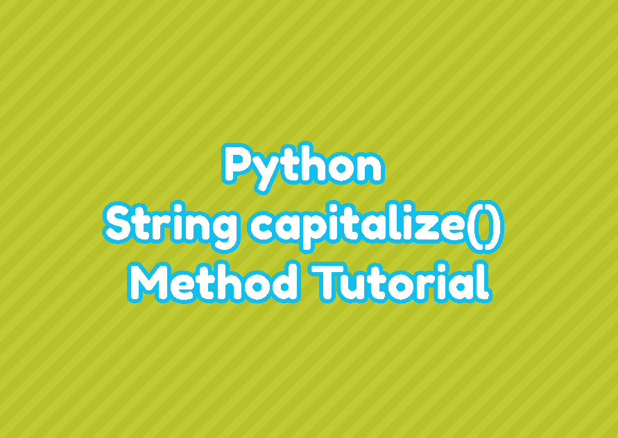 Python String capitalize() Method Tutorial