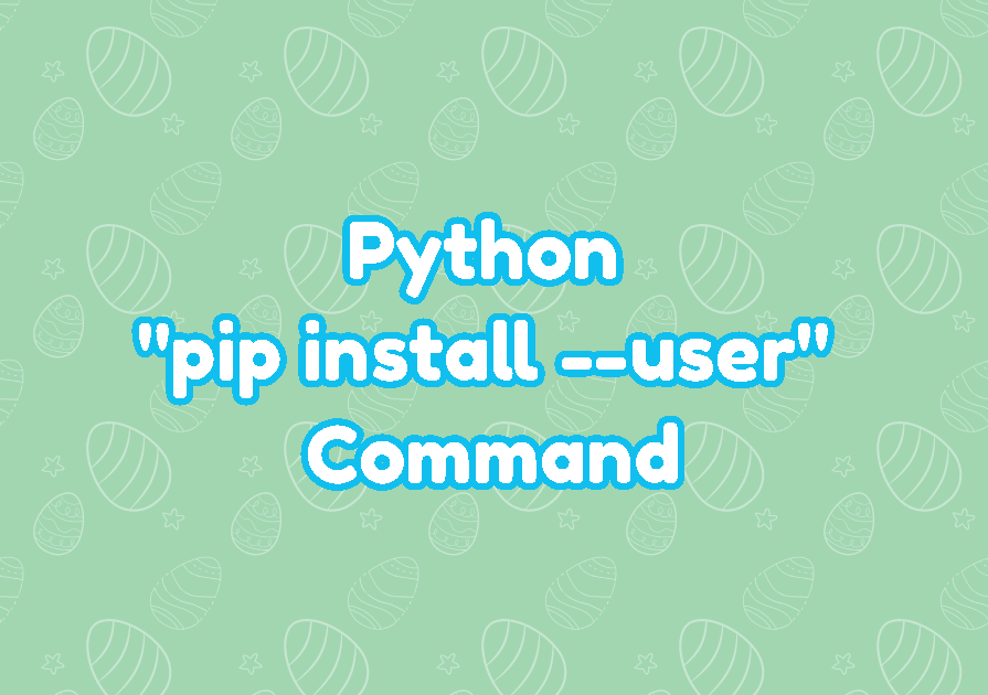 "Python ""pip install --user"" Command"