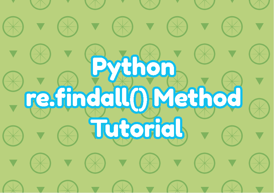 Python re.findall() Method Tutorial