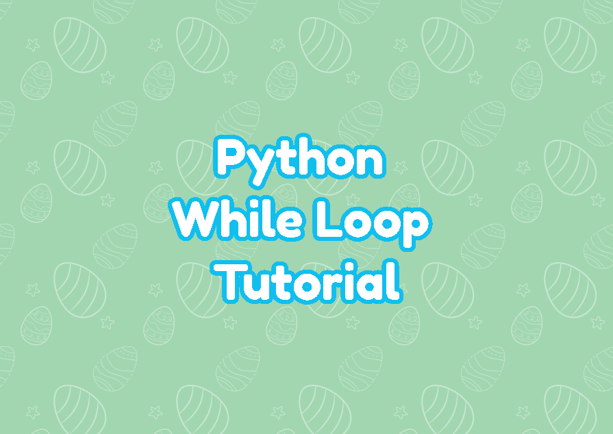 Python While Loop Tutorial