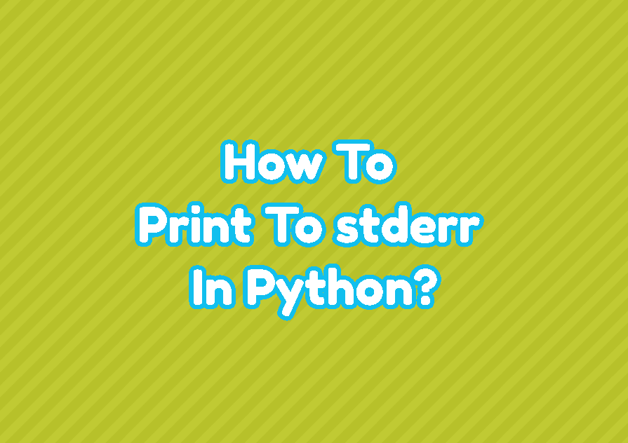 How To Print To stderr In Python?