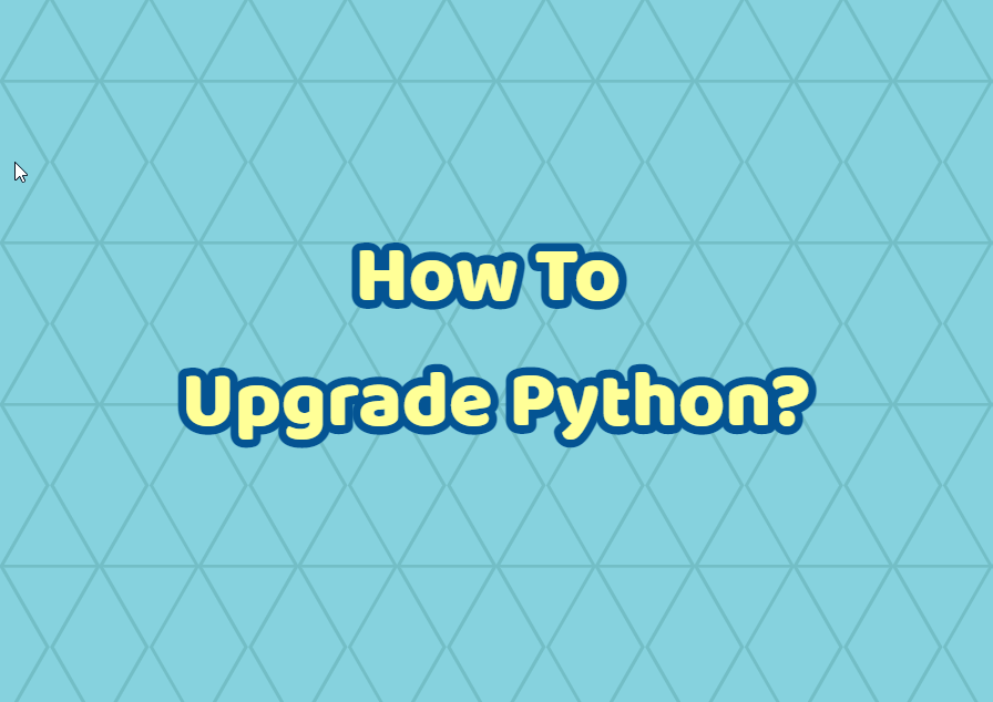 How To Upgrade Python?