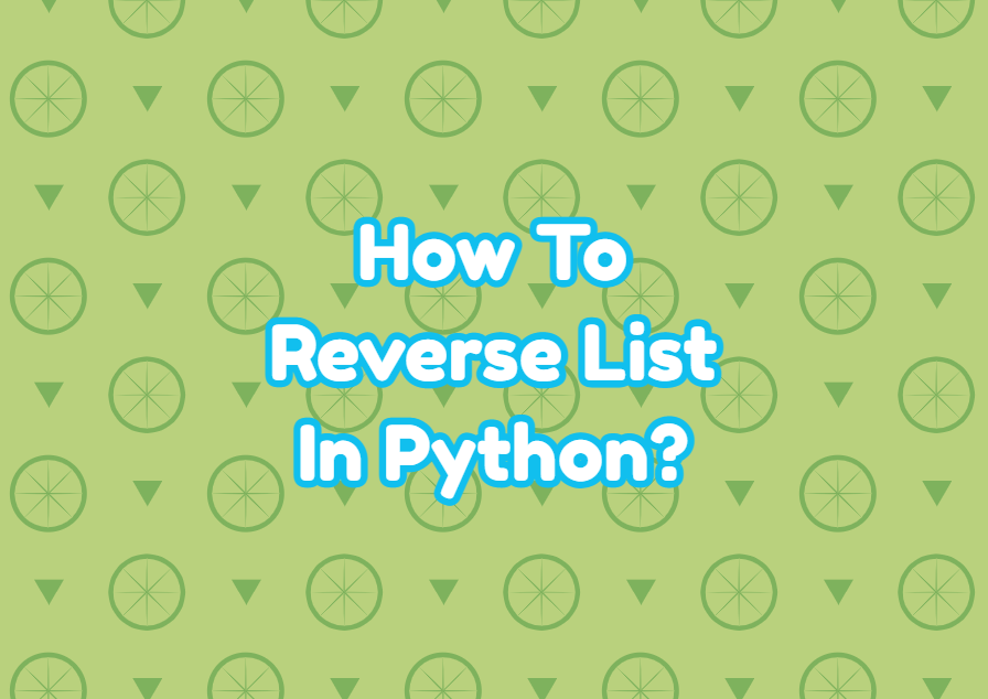How To Reverse List In Python?