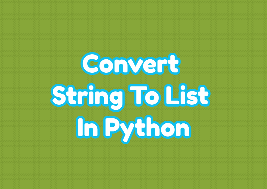 Convert String To List In Python