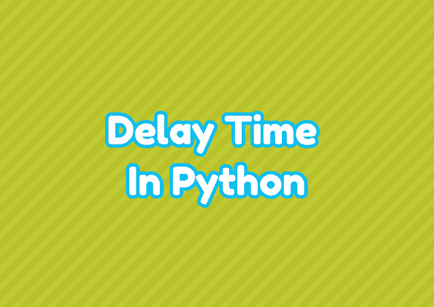 Delay Time In Python