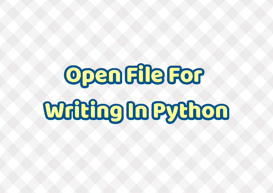 Open File For Writing In Python