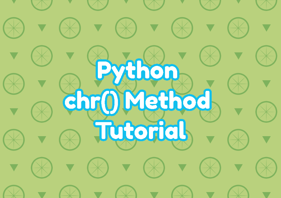 Python chr() Method Tutorial