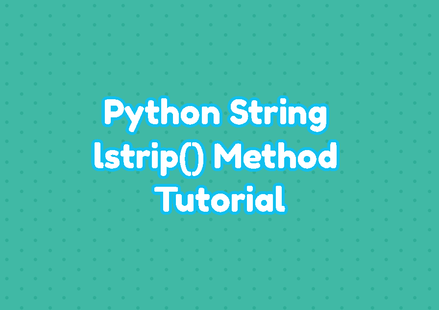 Python String lstrip() Method Tutorial