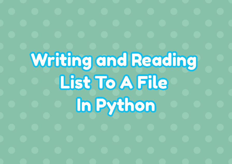 Writing and Reading List To A File In Python