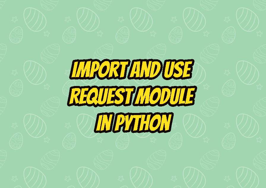 Import and Use Request Module In Python