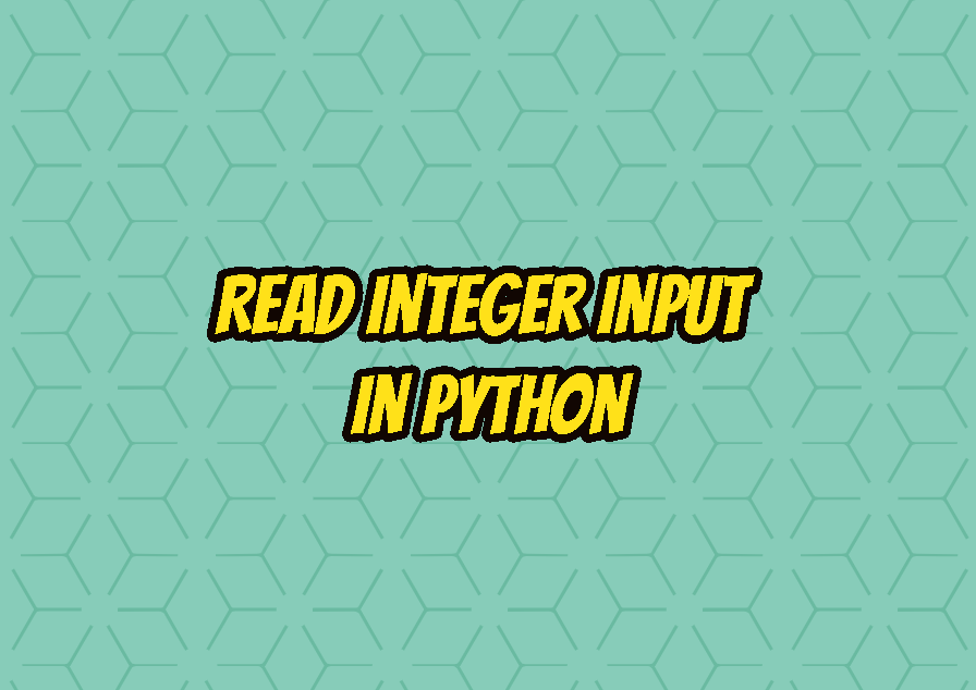 Read Integer Input In Python