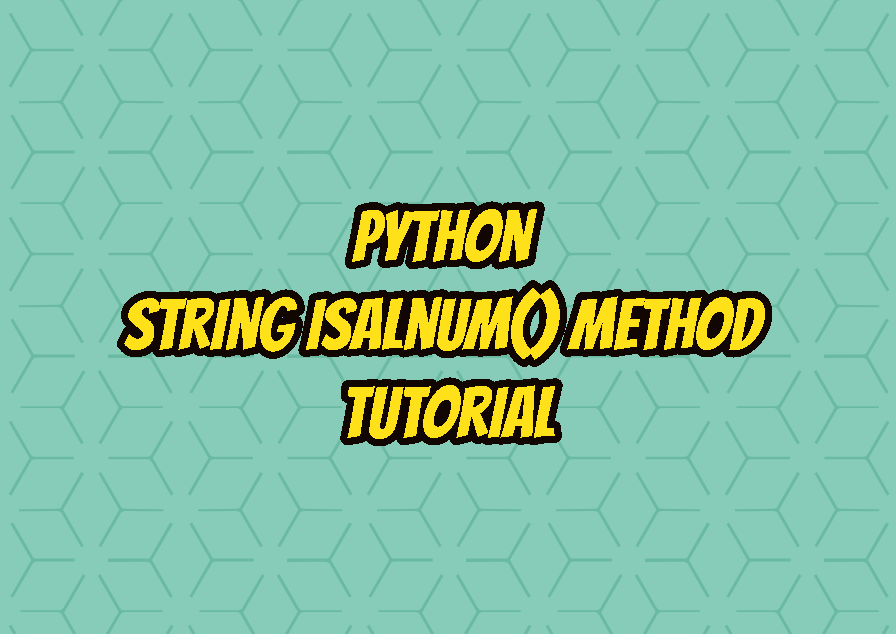Python String isalnum() Method Tutorial