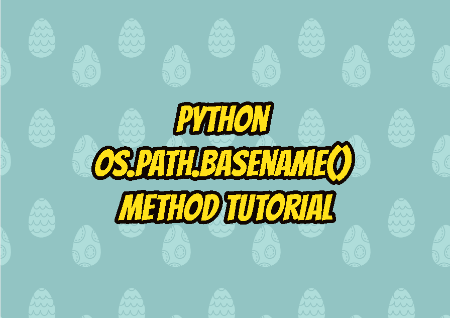 Python os.path.basename() Method Tutorial