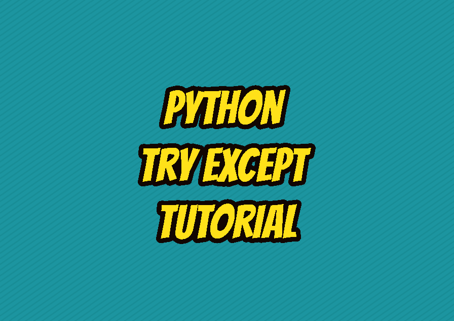 Python Try Except Tutorial