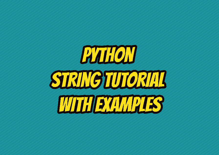 Python String Tutorial with Examples