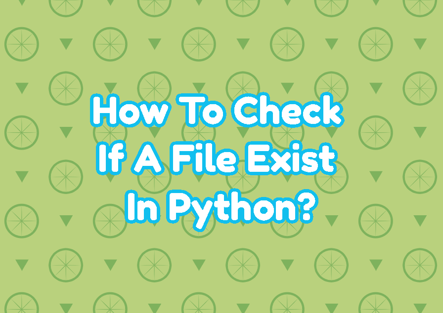 How To Check If A File Exist In Python?